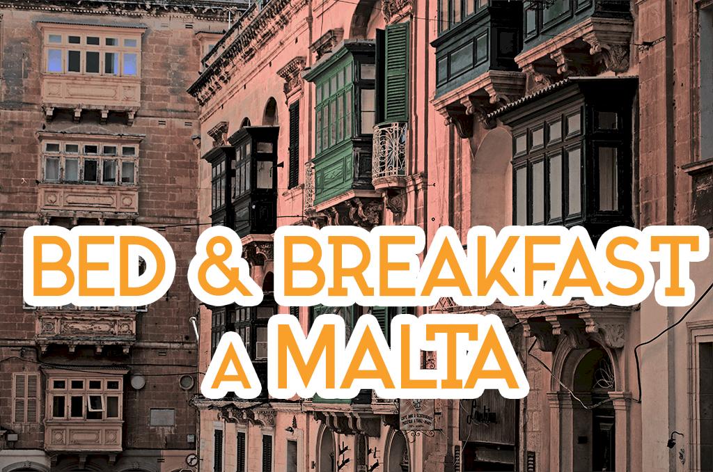Bed & Breakfast a Malta: quanto costano e la guida ai migliori ...