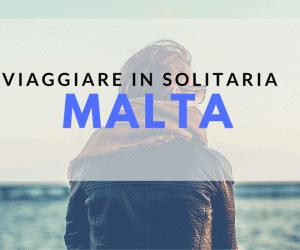 viaggiare solitaria malta
